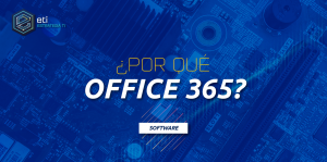 ¿POR QUÉ OFFICE 365?